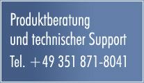 Produktberatung und technischer Support - Telefon +49(0)351 871 80 41